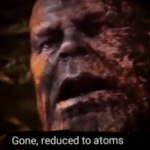 Thanos 'Gone, reduced to atoms'  meme template blank Thanos, Marvel Avengers
