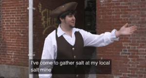 I've come to gather salt at my local salt mine YouTube meme template