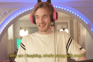Pewdiepie 'Why am I laughing, whats wrong with me' YouTube meme template