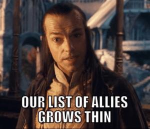 Our List of Allies Grows Thin Sad meme template