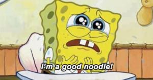 "Spongebob ""Im a good noodle"" Sad meme template"