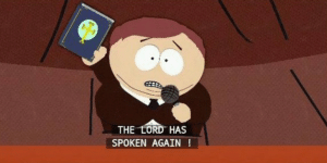 Cartman 'The lord has spoken again!' Pokemon meme template