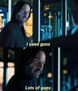 I need guns, lots of guns Keanu meme template