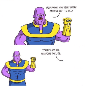 Thanos 'God damn why isnt there anyone left to kill' comic Thanos meme template