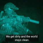 We get dirty and the world stays clean  meme template blank Military, guns, gaming