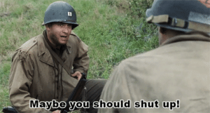 Maybe You Should Shut Up Opinion meme template