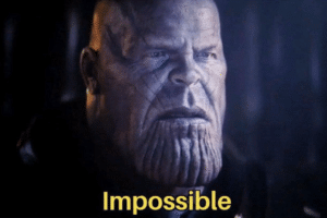 Thanos 'Impossible' April 2020 meme template