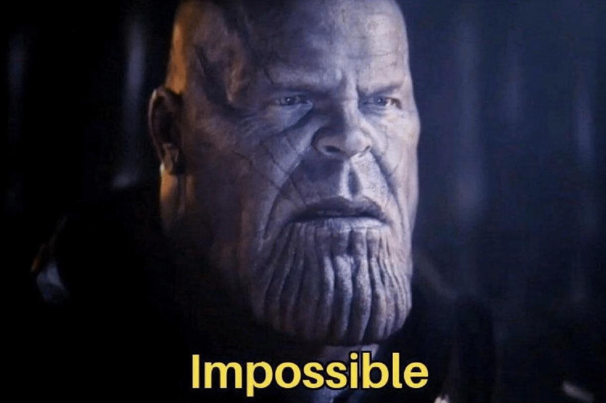 Meme Generator - Thanos 'Impossible' - Newfa Stuff