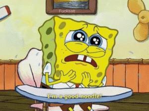 Spongebob 'Im a good noodle!' Sad meme template
