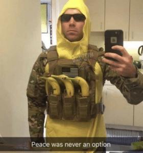 Peace was never an option banana man Food meme template
