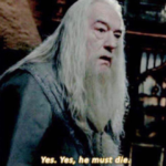Dumbledore 'Yes, yes he must die' Harry Potter meme template blank