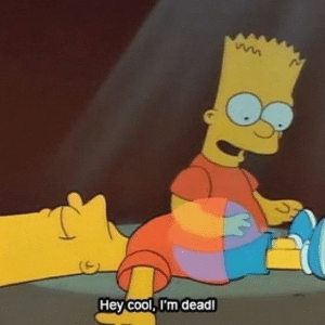 Bart 'Hey cool im dead' Hey meme template