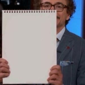 Robert Downey Jr. Holding Sign (blank) Opinion meme template