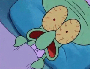 Squidward waking up scared Scaring meme template