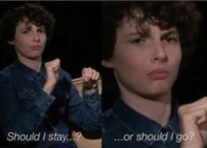 Mike 'Should I stay or should I go' Stranger Things meme template