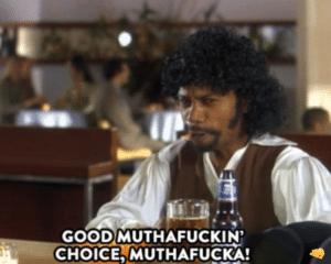 Good muthafuckin choice, muthafucka! Black Twitter meme template