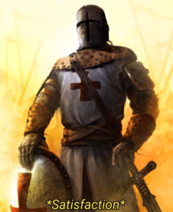 Crusader satisfaction Crusader meme template