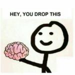 Hey did you drop this brain  meme template blank Stickman