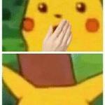 Surprised Pikachu with Hand  meme template blank Pokemon, anime, chimera