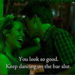 You look so good. Keep dancing on the bar slut.  meme template blank