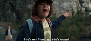 Shes our friend and shes crazy! Stranger Things meme template
