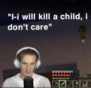 Pewdiepie 'I will kill a child' Gaming meme template