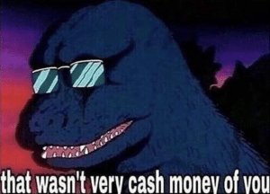 That wasnt very cash money of you Sad meme template