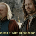 Less than half of what id hoped for lotr meme template blank