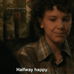 Eleven 'Halfway happy' Stranger Things meme template blank