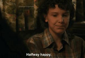 Eleven 'Halfway happy' Stranger Things meme template