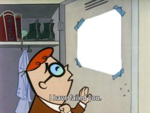 Dexter 'I have failed you' Cartoon Network meme template