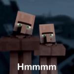 Minecraft villagers 'Hmmm'  meme template blank gaming