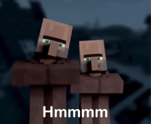 Minecraft villagers 'Hmmm' Gaming meme template