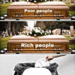 Meme Generator - Rich / poor coffins and garbage - Newfa Stuff