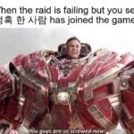 "dank-memes cute text: When the raid is failing but you see ""LHÄ has joined the game"": Yöu guys areso»screwed now!  Dank Meme"