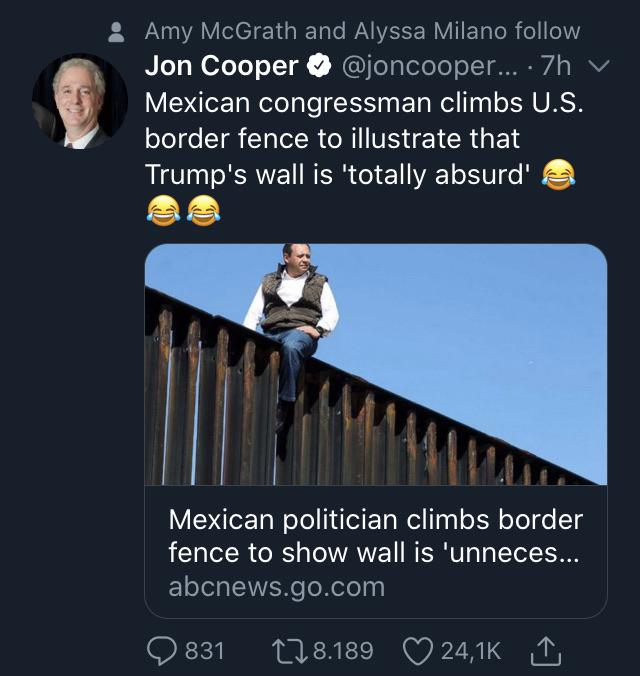 political political-memes political text: Amy McGrath and Alyssa Milano follow Jon Cooper @joncooper... 7h v Mexican congressman climbs U.S. border fence to illustrate that Trump's wall is 'totally absurdl Mexican politician climbs border fence to show wall is 'unneces... abcnews.go.com 0831 to 8.189 0 241K