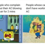 other-memes cute text: People who complain about their AC blowing hot air for 2 mins People whose cars don