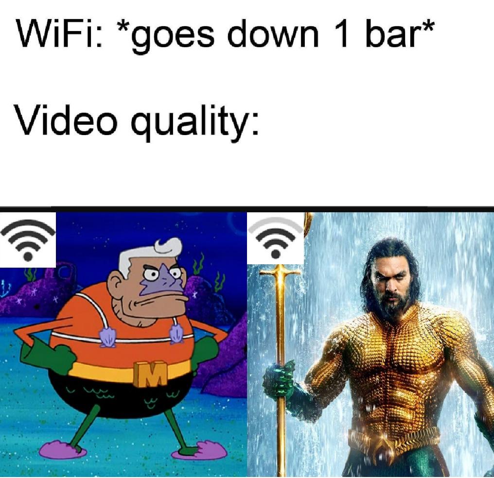 spongebob spongebob-memes spongebob text: WiFi: *goes down 1 bar* Video quality:
