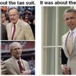 political-memes political text: It was about the tan President.  political