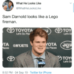 text: What He Looks Like @WhatHeLooksLike Sam Darnold looks like a Lego fireman. 'TOYOTA Lets Go Plac TA @NYJETS OTA Places TOY 8:52 PM • 04 Sep 19 • Twitter for iPhone