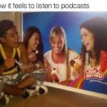 depression-memes depression text: how it feels to listen to podcasts  depression