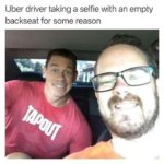 other-memes cute text: Uber driver taking a selfie with an empty backseat for some reason  cute