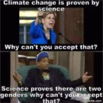political-memes political text: Climate change is proven by science Why can