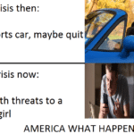 boomer-memes boomer text: Midlife crisis then: Buy a sports car, maybe quit your job Midlife crisis now: Send death threats to a teenage girl AMERICA WHAT HAPPENED?  boomer