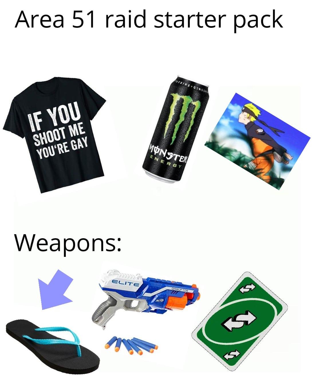 Dank Meme dank-memes cute text: Area 51 raid starter pack Weapons: