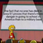 other-memes cute text: the fact that no one has died in area 51 proves that there