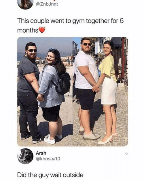 cute other-memes cute text: @ZnbJnnt This couple went to gym together for 6 monthse Arsh @khosaa10 Did the guy wait outside
