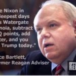 """political-memes political text: """"Take Nixon in the deepest days of his Watergate paranoia, subtract 50 IQ points, add Twitter, and you have Trump today."""" v- Bruce Bartlett, Former Reagan Adviser  political"""