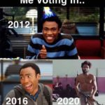 political-memes political text: Me voting in.. 201 2016  political