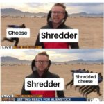 dank-memes cute text: Cheese LIVE Shredder Shredded cheese Shredder L t V E BIG s Tony GETTING READY FOR ALIENSTOCK  Dank Meme